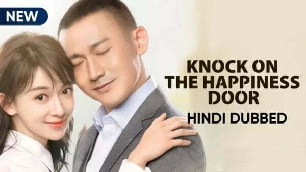 Knock On The Happiness Door [Chinese Drama] in Urdu Hindi Dubbed Episode 1-15