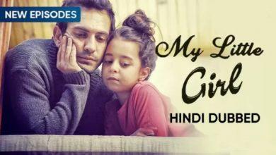 My Little Girl [Turkish Drama] in Hindi Dubbed (Urdu) - Episode 71-75 Added