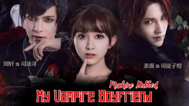 My Vampire Boyfriend [Machine Dubbed] Unofficial Fan Dubbed Chinese Drama [Episode 1-11]