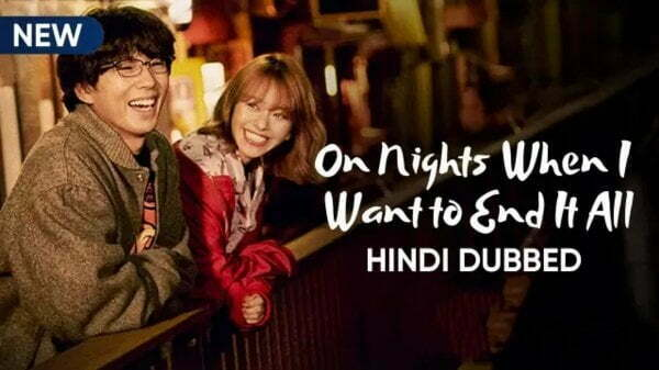 On Night When I want to End it all [Japanese Drama] in Official Hindi Dubbed