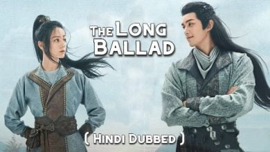 The Long Ballad 2021 [Chinese Drama] in Urdu Hindi Dubbed - Episode 1-15 Added