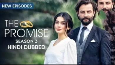 The Promise Season 3 [Turkish Drama] in Hindi Dubbed Episode 1-80