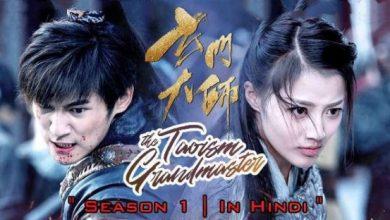 The Taoism Grandmaster (Season 1) Hindi Dubbed 720p HD (2018 Chinese TV Series) [Ep 16-20 Added]